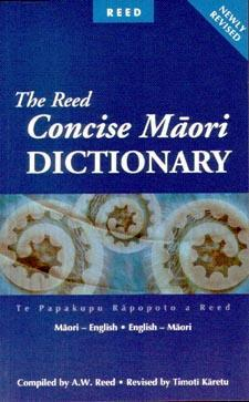 Reed Concise Maori Dictionary/Te Papakupu Rapopoto a Reed : Maori-English/English-Maori (6th revised ed, 2001)