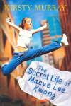 Secret Life of Maeve Lee Kwong (#4 Children of the Wind)