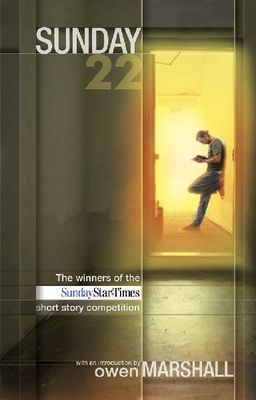 Sunday 22 - The winners of  The Sunday Star-Times Short Story Competition