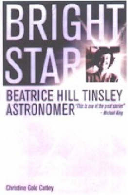Bright Star: Beatrice Hill Tinsley Astronomer