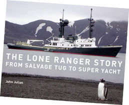 The Lone Ranger Story : From Salvage Tug to Superyacht