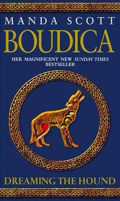 Dreaming the Hound (Boudica Book 3)