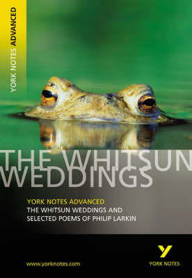 """York Notes - The """"Whitsun Weddings"""" and Selected Poems"""