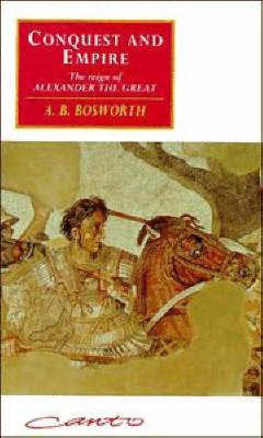 Conquest and Empire : TheReign of Alexander the Great