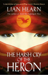 Harsh Cry of the Heron (Tales of the Otori #4) (B-format)