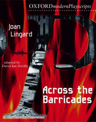 Across the Barricades - Oxford Playscripts