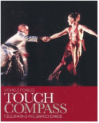 Touch Compass: Celebrating Integrated Dance