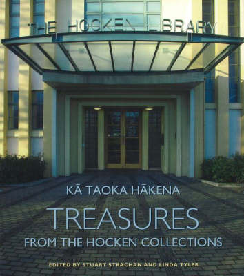 Ka Taoka Hakena : Treasures from the Hocken Collections