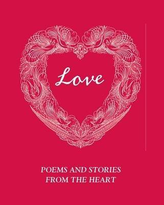 Love: Poems & stories from the heart