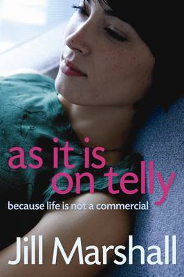 As It Is On Telly - Because Life Is Not a Commercial