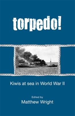 Torpedo: Kiwis at Sea in World War 2