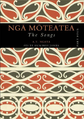 Nga Moteatea: The Songs: Pt. 4