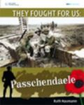 Passchendaele - They Fought for Us