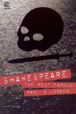 Shakespeare: The Most Famous Man in London
