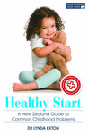 Healthy Start: A New Zealand Guide to Childhood Problems