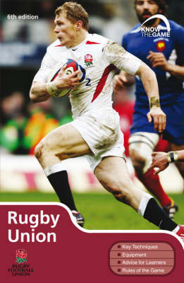 Rugby Union - 6th Edition: Know the Game