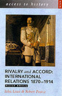 Rivalry and Accord: International Relations, 1870-1914