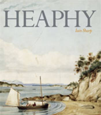 Heaphy: Artist, Explorer, Settler