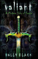 Valiant : A Modern Tale of Faerie