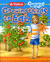 Yates Gardening for Kids: Growing Things to Eat