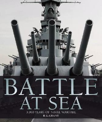 Battle At Sea : 3,000 Years of Naval Warfare