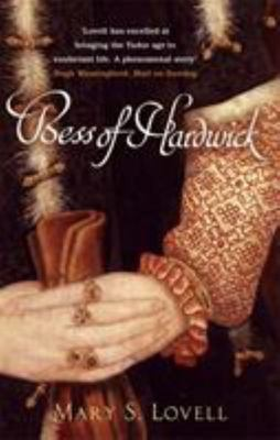 Bess of Hardwick : The First Lady of Chatsworth  1527-1608