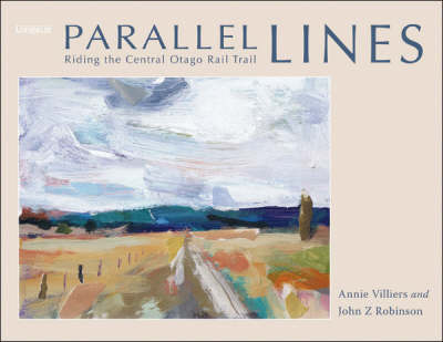 Parallel Lines : Riding the Central Otago Rail Trail