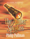Amber Spyglass (His Dark Materials #3)