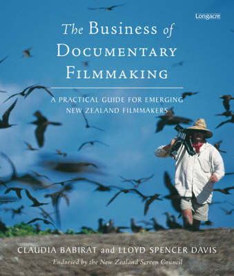 The Business of Documentary Filmmaking: A practical guide for emerging New Zealand filmmakers