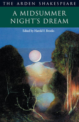 Arden Shakespeare Series: A Midsummer Nights Dream