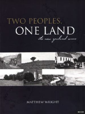 Two Peoples, One Land : The New Zealand Wars