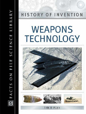History of Invention: Weapons Technology