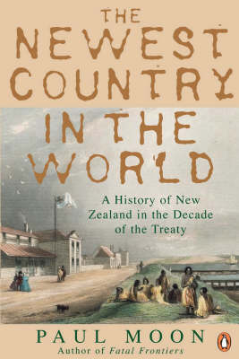 The Newest Country in the World: A History of New Zealand in the Decade of the Treaty