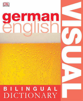 DK German English: Bilingual Visual Dictionary