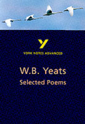 York Notes Advanced - Selected Poems of W.B. Yeats