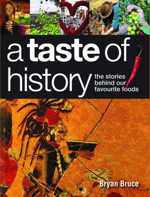 A Taste of History : Stories behind our favourite foods