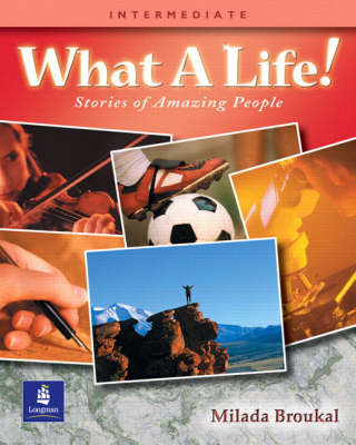 What a Life! : Stories of Amazing People : Book 3, (Intermediate)
