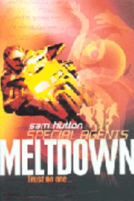 Meltdown: Special Agents #6