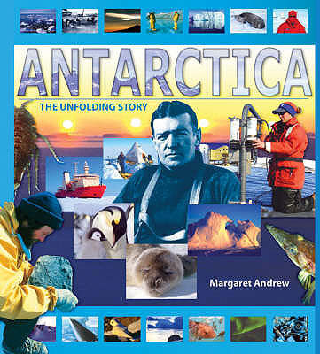 Antarctica: The Unfolding Story