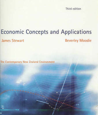 Economic Concepts and Applications: The Contemporary New Zealand Environment 3E