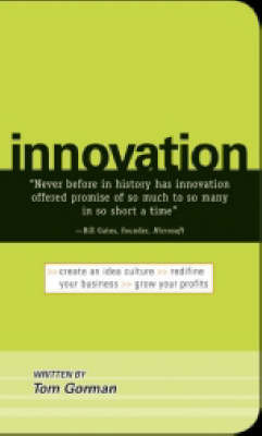 Innovation : Create an Idea Culture, Redefine Your Business, Grow Your Profits