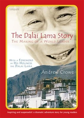 The Dalai Lama Story: The Making of a World Leader