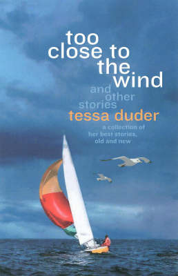 Too Close to the Wind and other stories