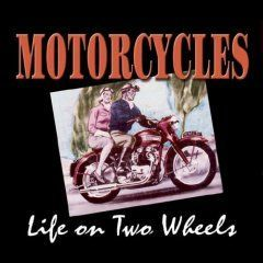 Motorcycles - Life on Two Wheels