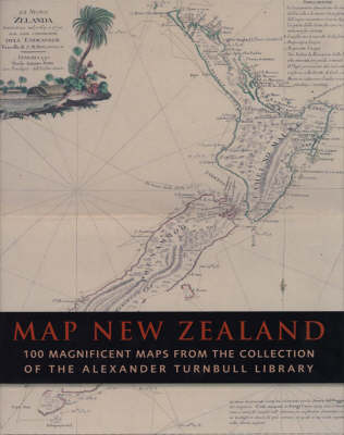 Map New Zealand - 100 Magnificent Maps from the Collection of The Alexander Turnbull Library
