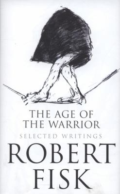 The Age of the Warrior: Selected Writings
