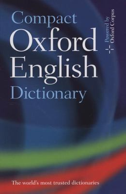 Compact Oxford English Dictionary of Current English (3rd revised edition 2008)