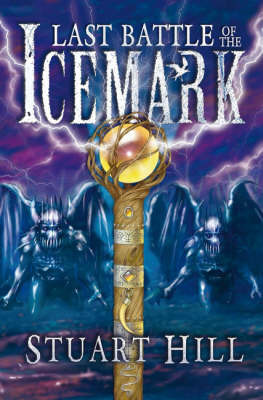 The Last Battle of the Icemark (Icemark Chronicles #3)