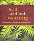 Death without Warning: After an Accidental Death Information for Individuals and Families in the Days Ahead