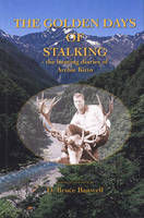 The Golden Days of Stalking: the Hunting Diaries of Archie Kitto